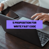 5 Proposition For Write Fast Code