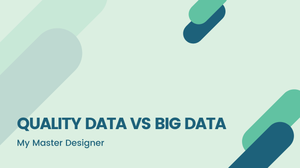QUALITY DATA VS BIG DATA